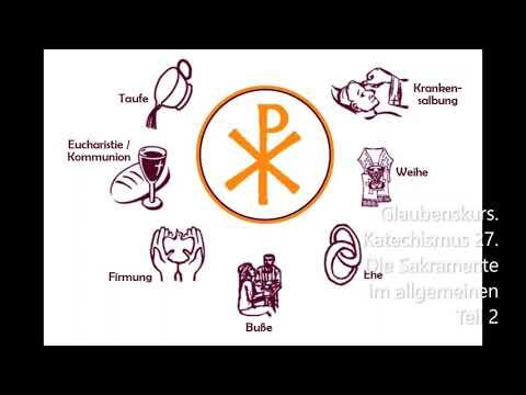 Katechismus 27. Die Sakramente Im Allgemeinen: Teil 2