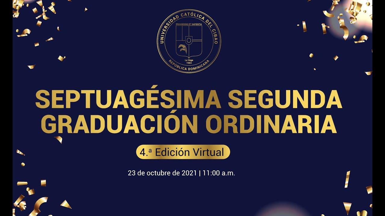 Download Septuagésima Segunda Graduación Ordinaria 4.a Graduación Virtual