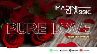Madini Classic ft Gilad  - Pure Love (Official Mp3) SKIZA 7633411 Send To 811