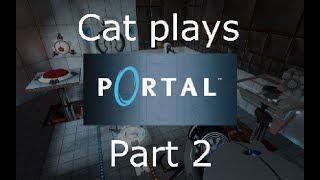 Cat plays: Portal [Part 2 of 4]