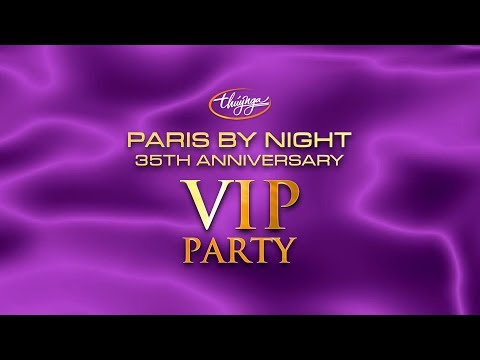 Paris By Night 35th Anniversary - Paris By Night 128 VIP PARTY (Full Program)