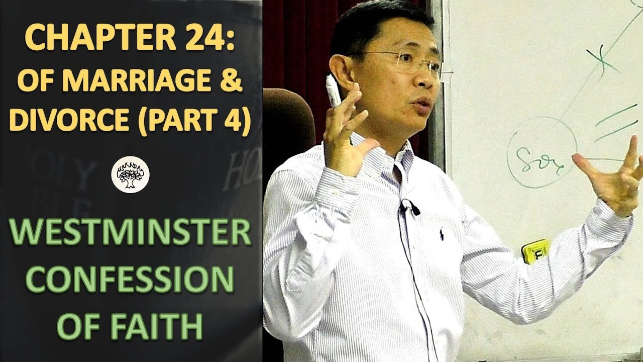 Westminster Confession of Faith Chapter 24: Of Marriage And Divorce (Part 4) - WCF Series | 2018