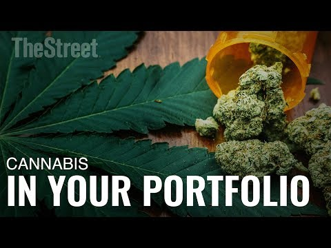 Cannabis: Why It May End Up in Your Portfolio