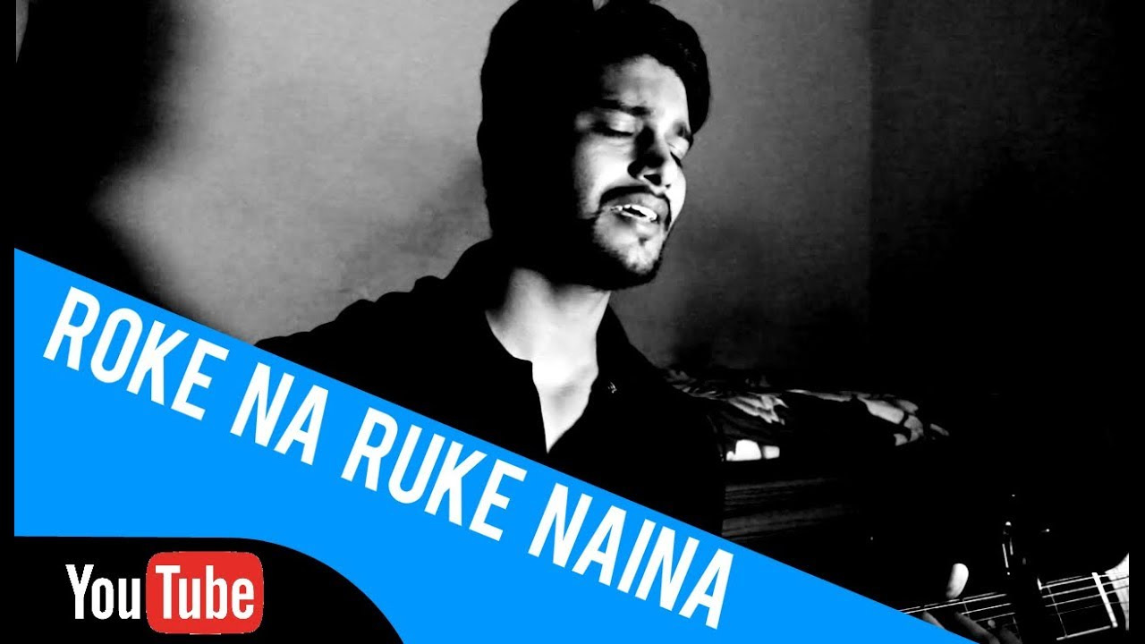 Download Roke Na Ruke Naina - Arijit Singh   Acoustic Cover   Sanjay Beri