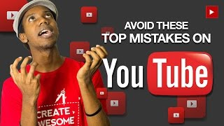 Top Mistakes New and Young YouTubers Make