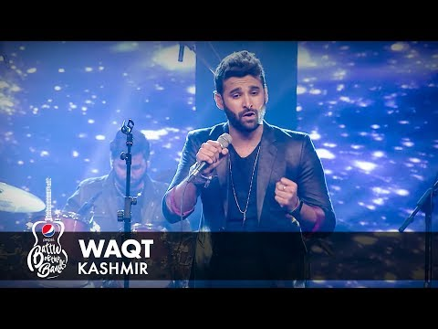 Kashmir | Waqt | Episode 5 | Pepsi Battle of the Bands | Season 2