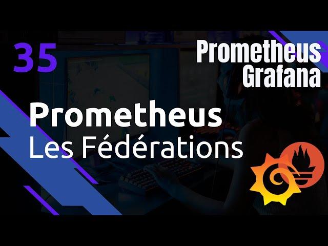 PROMETHEUS - 35. LES FEDERATIONS DE SERVEURS (CLUSTER)