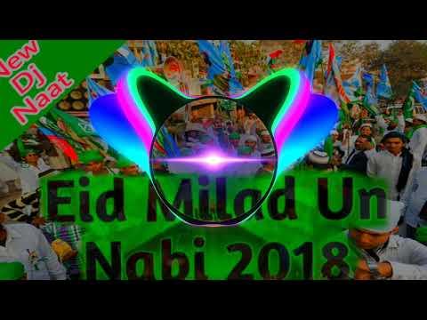 Sarkar ki amad marhaba 🕋🇲🇷 Eid Miladun Nabi Dj Naat 2018