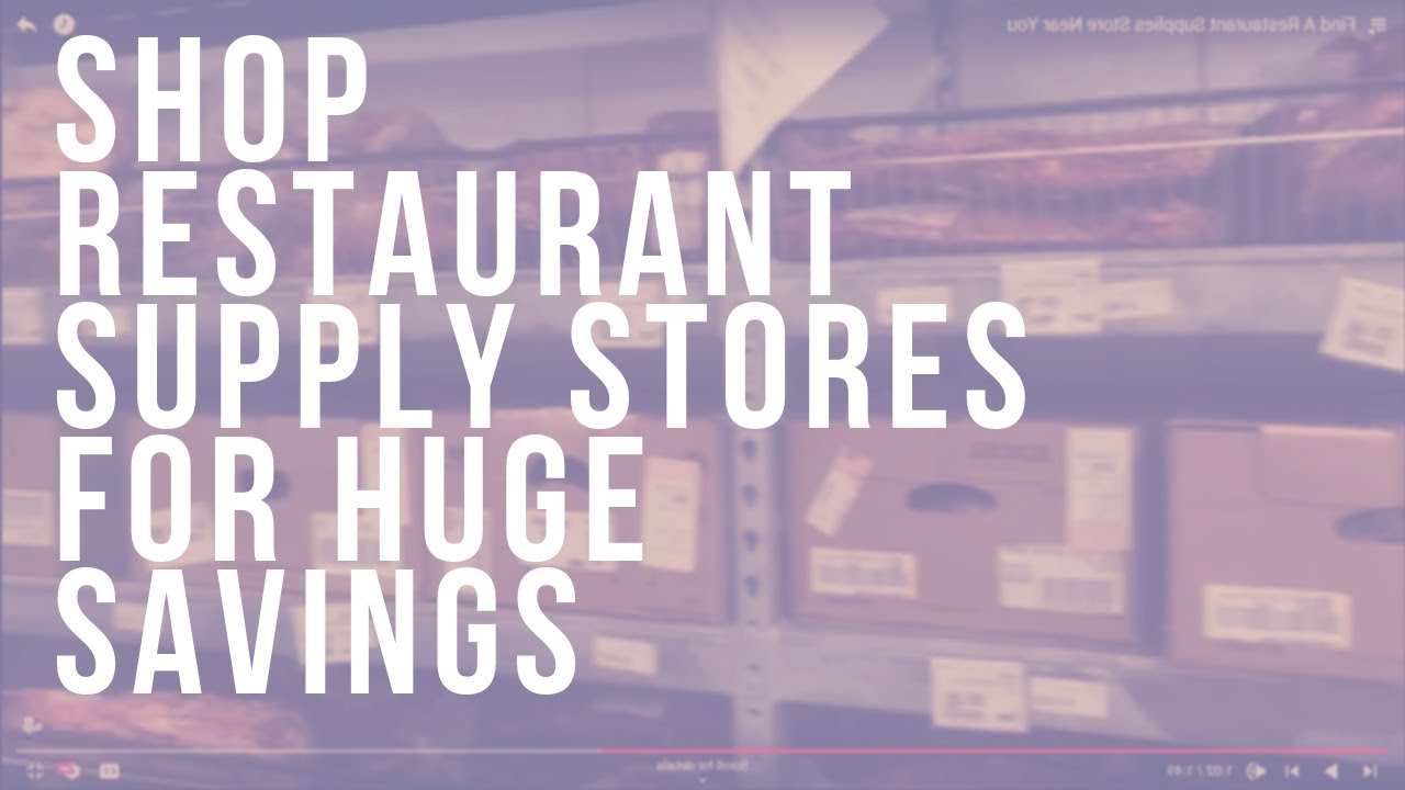 Find a restaurant supplies store near you youtube
