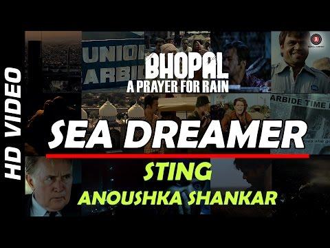 Sea Dreamer Official Video | Bhopal: A Prayer For Rain | STING | Anoushka Shankar