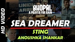 Sea Dreamer Official Video | Bhopal: A Prayer For Rain | STING | Anoushka Shankar