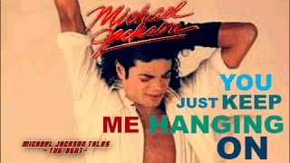 Michael Jackson - You Just Keep Me Hangin On [ReMix] HD