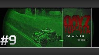 MTA DayZ - TOP GTA #9 PVP Na calada da noite