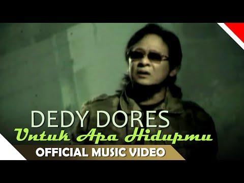 Deddy Dores - Untuk Apa Hidupmu (Official Music Video NAGASWARA) #music