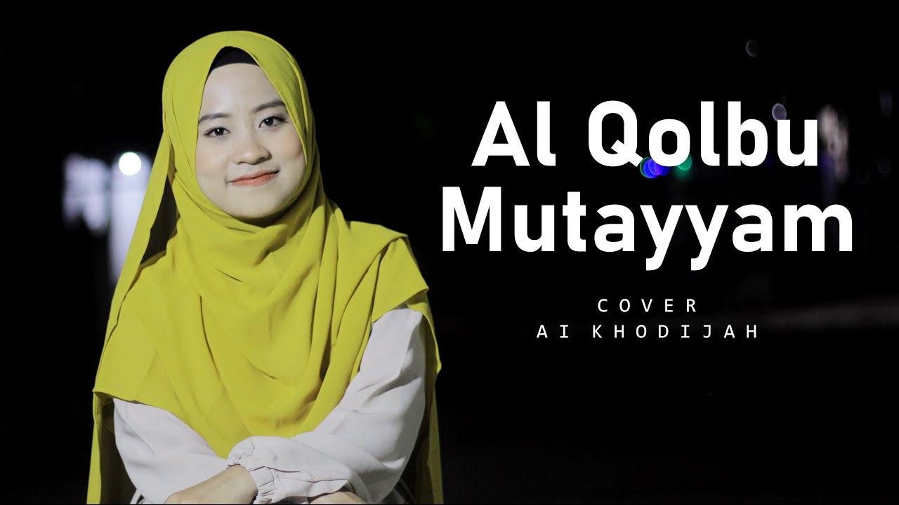 Ai khodijah - اَلقَلْبُ مُتَيَّمْ Al Qolbu Mutayyam Cover