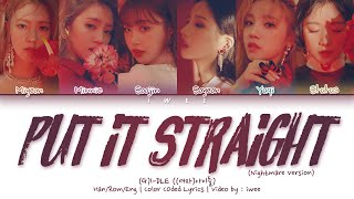 [QUEENDOM] (G)I-DLE ((여자)아이들) - Put It Straight/Say No (싫다고 말해) (Nightmare Ver) (Han|Rom|Eng) Lyrics