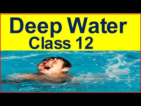 Deep Water Class 12 ( Explained in Hindi )