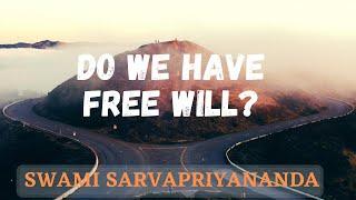 Do we have Free Will? by Swami Sarvapriyananda