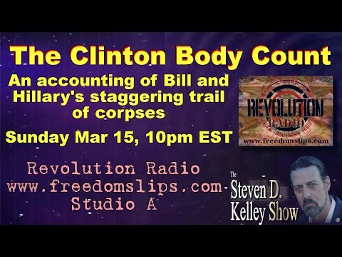 The Steven D Kelley Show 3 15 2015 The Clinton body Count      with graphics!