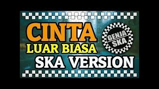 Download Mp3 Admesh Kamaleng Cinta Luar Biasa Ska Cover By Nobex Channel Lirik