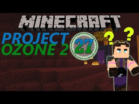 Minecraft: Project Ozone Part 27 - LOST IN THE NETHER