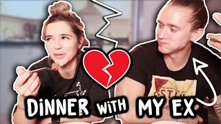 DINNER WITH MY EX