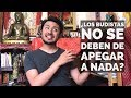 ¿LOS BUDISTAS NO SE PUEDEN APEGAR A NADA? // DHARMATIC