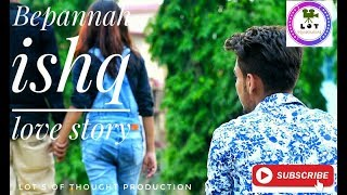 Gambar cover Bepannah Ishq || Love Story || Rahul Jain || Lots Of Thought Production