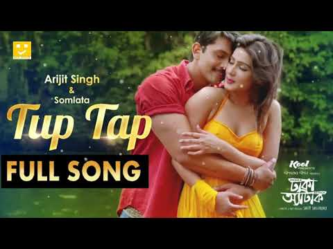 arijit-singh-new-bangla-song,tup-tap-,arifin-shuvo,mahi,hd-1080