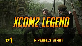 XCOM 2 Legend Ironman #1 - Perfect Start!