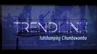 Tubthumping Chumbawamba  - Trendline (Live cover)