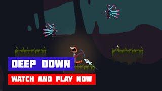 Deep Down (2020) · Game · Gameplay