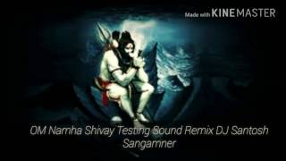 OM Namah Shivaya Testing Sound Remix DJ Santosh Sangamner