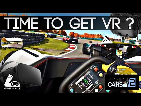 IS NOW THE RIGHT TIME TO GET INTO VR ? -  [PROJECT CARS 2 VR PREVIEW GAMEPLAY]
