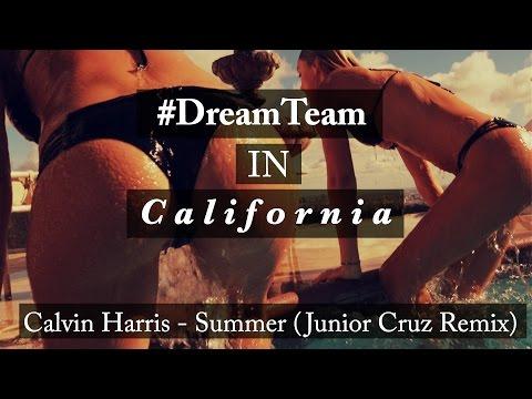 DreamTeam in California / Calvin Harris - Summer (Junior Cruz Remix)