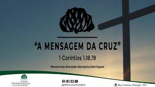 """Exposição Bíblica: """"A mensagem da cruz""""(1Co 1.18,19)"""