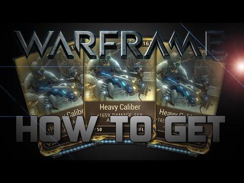 How To Get Heavy Caliber - Warframe
