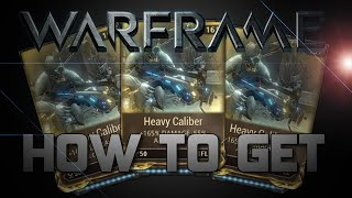 How to Get Heavy Caliber - Warframe