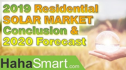 2019 Residential Solar Market Conclusion and 2020 Forecast.