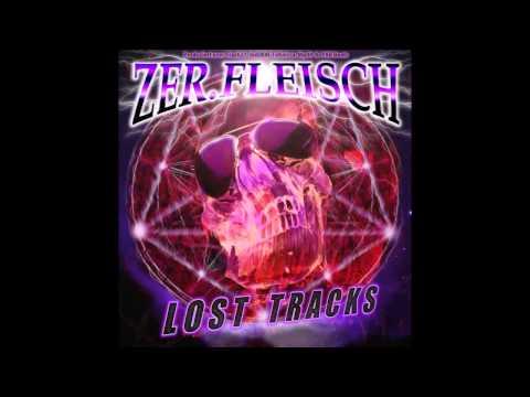 Zer.Fleisch - Blutige Geschichten feat Jiracle (Lost Tracks 2013)