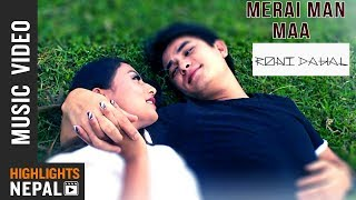 Merai Man Maa - Roni Dahal (Official Video 2018)