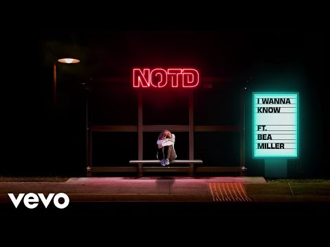 NOTD, Bea Miller - I Wanna Know (Audio) Ft. Bea Miller