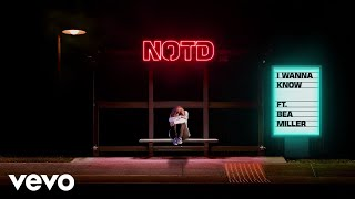 NOTD - I Wanna Know (Audio) ft. Bea Miller
