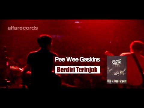 Pee Wee Gaskins - Berdiri Terinjak (FROM LIVE DVD)
