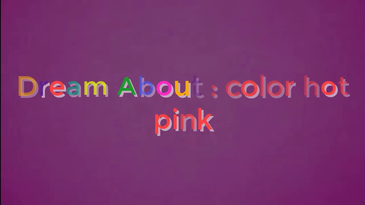 Meaning Of Dream About Color Hot Pink
