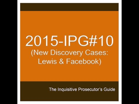 2015 IPG#10 (New Discovery Cases: Lewis and Facebook)