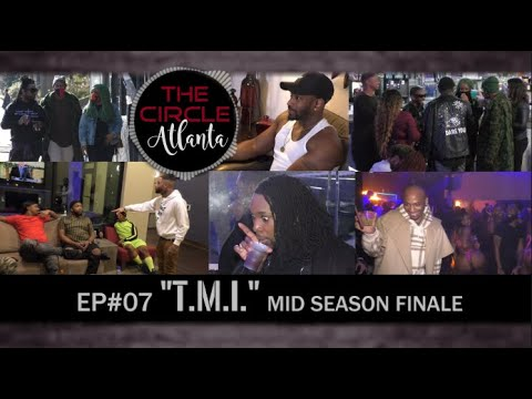 """Download """"The CIRCLE ATL"""" - Episode#7 [T.M.I.] MID Season FINALE"""