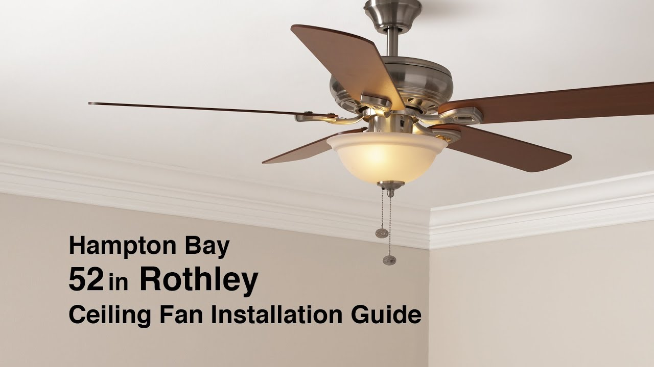 hight resolution of how to install the 52 in rothley ceiling fan by hampton bay youtube hampton bay ceiling fan wiring ceiling systems