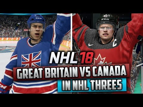 Can Great Britain Beat Canada in a Game of Threes? (NHL 18 Challenge)