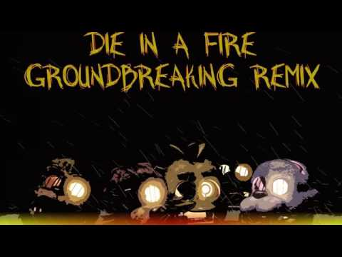 Die in a fire remix